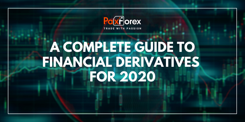 A Complete Guide To Financial Derivatives For 2020