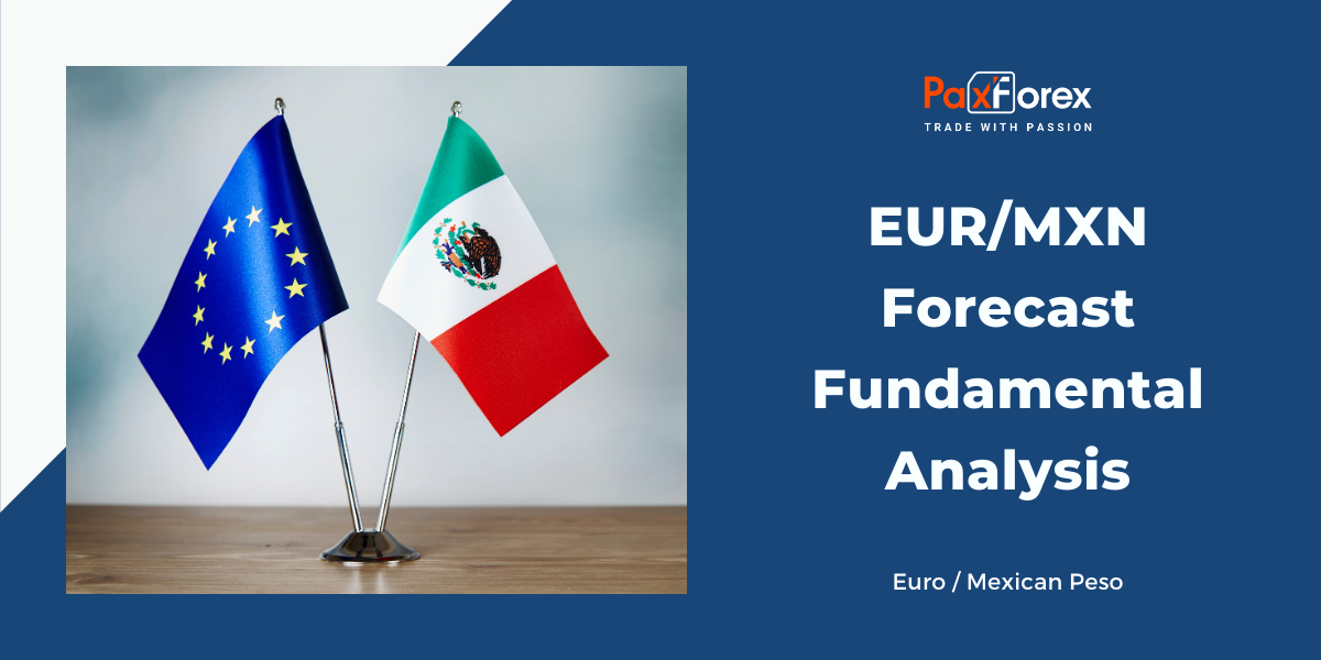 EUR/MXN Forecast Fundamental Analysis | Euro / Mexican Peso1