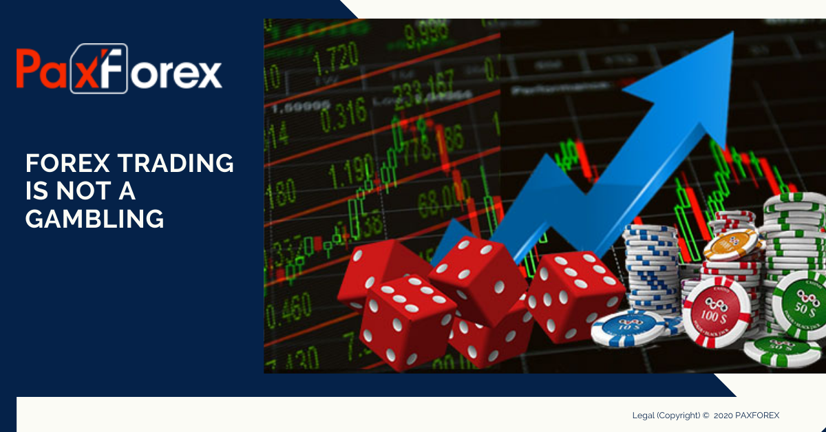 Forex Trading is Not a Gambling