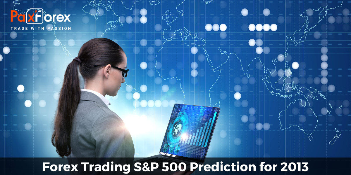 Forex Trading S&P 500 Prediction for 2013