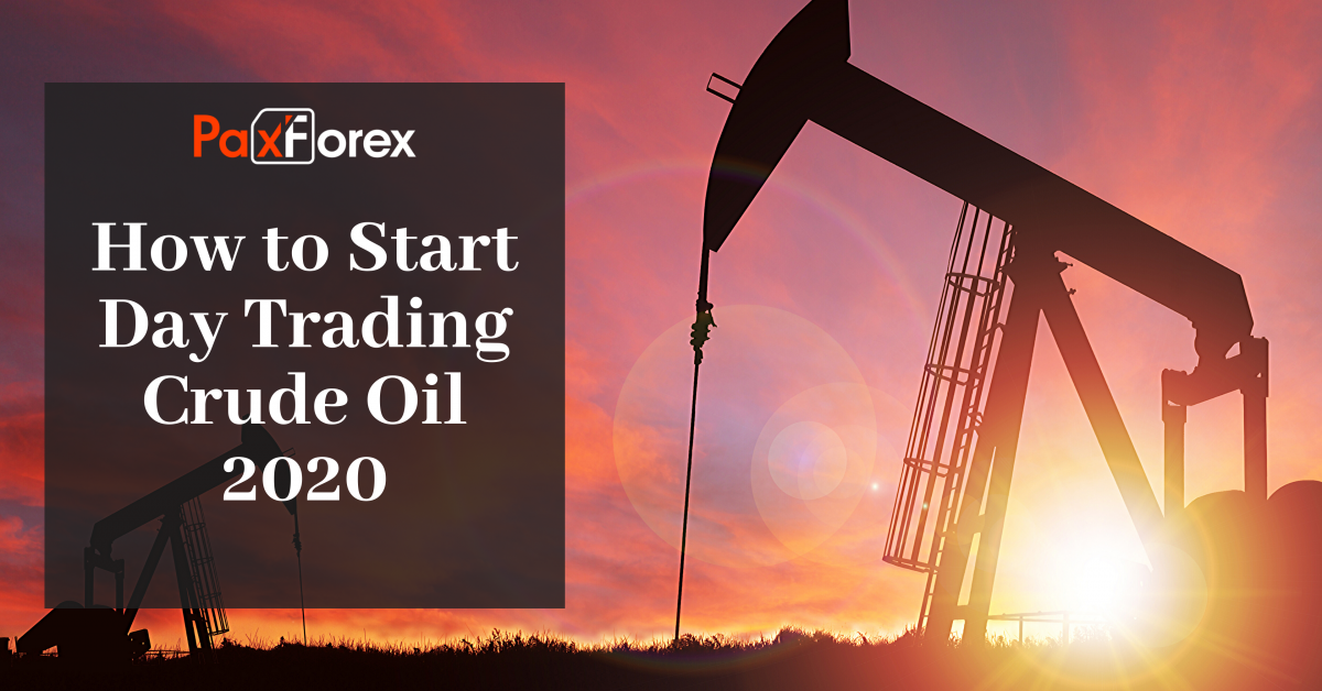 How to Start Day Trading Crude Oil 2020