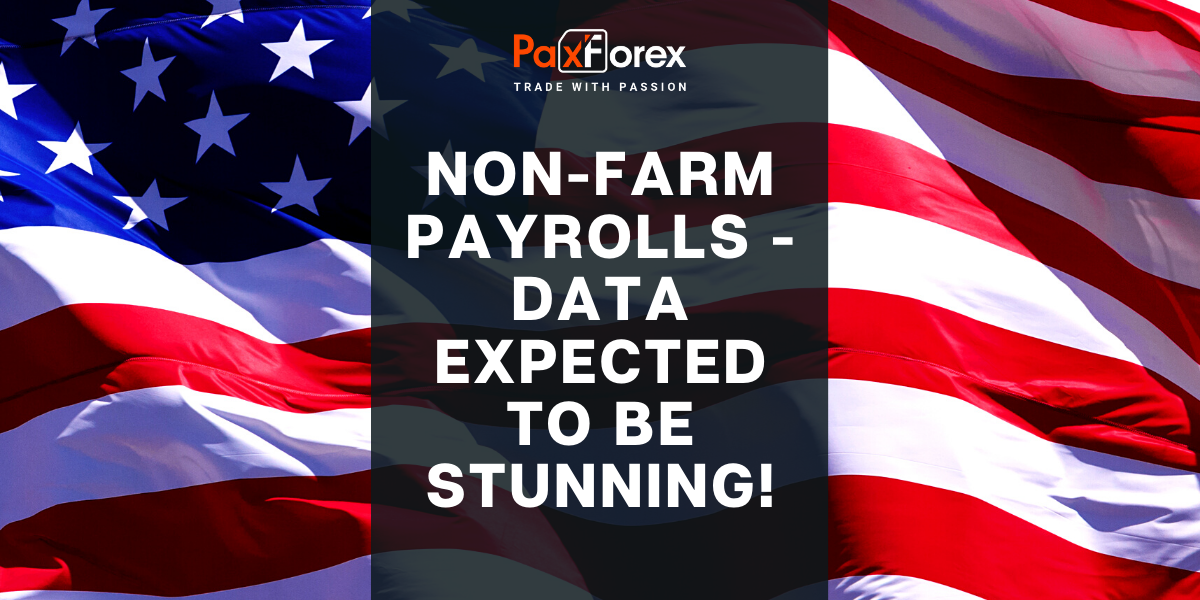 Non-Farm Payrolls - Data Expected to Be Stunning!