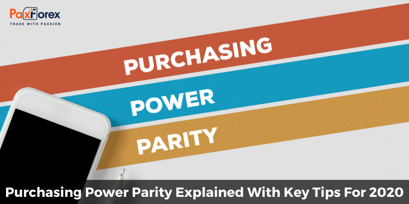 Purchasing Power Parity Explained With Key Tips For 2020