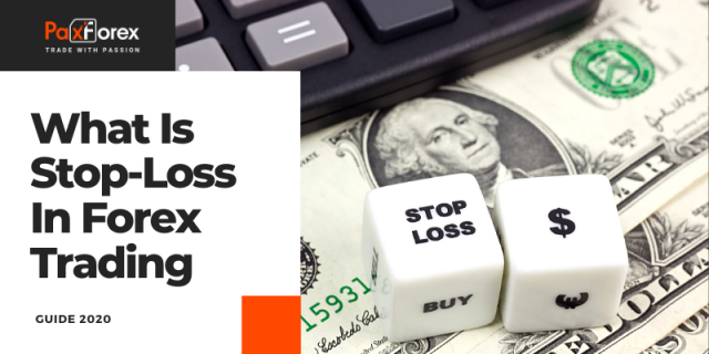 What Is Stop-Loss In Forex Trading - Guide 2020