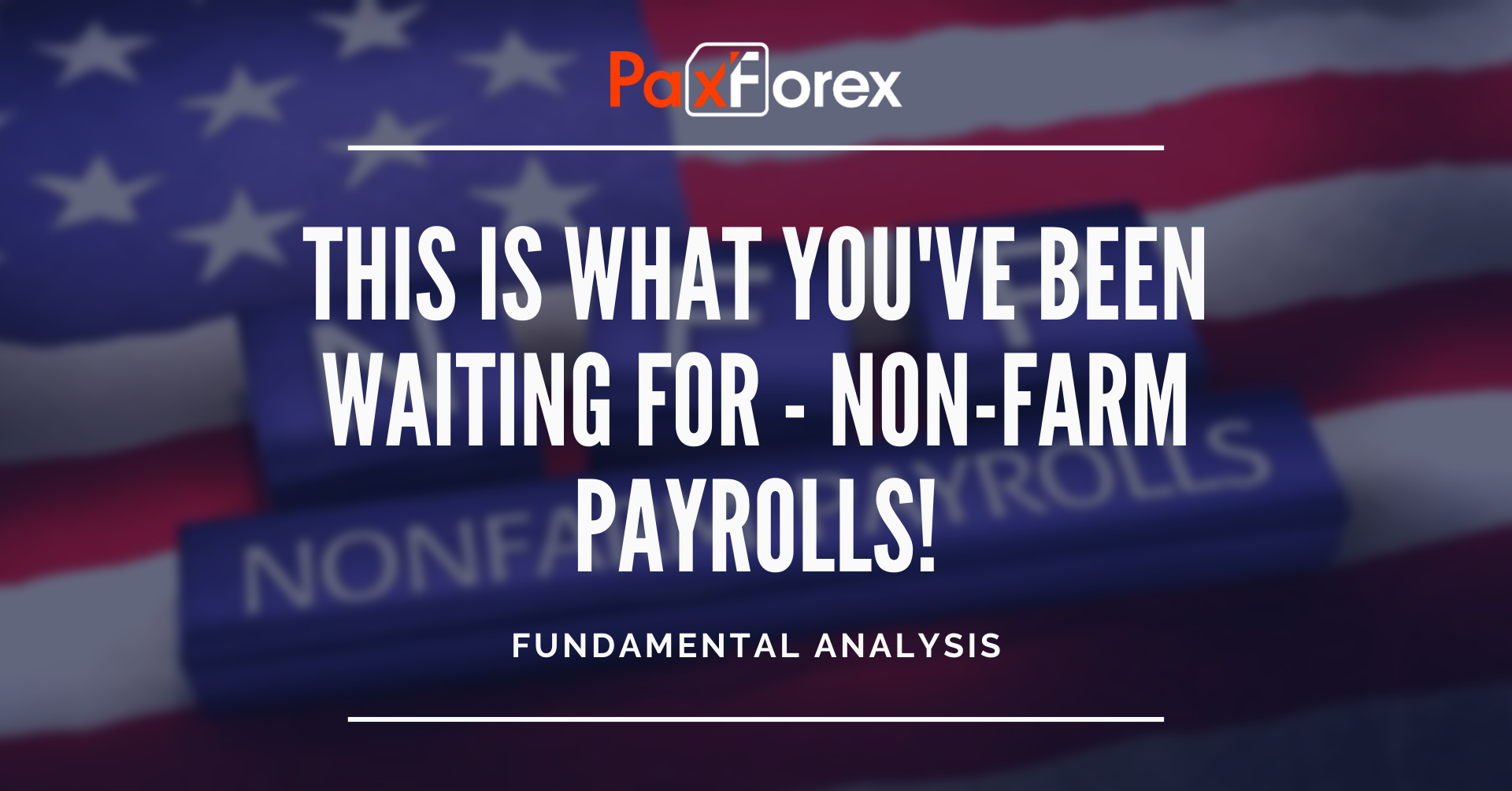This is what you've been waiting for - Non-Farm Payrolls!