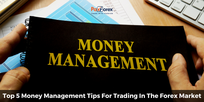 Top 5 Money Management Tips For Trading In The Forex Market