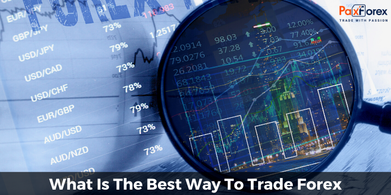 What Is The Best Way To Trade Forex1