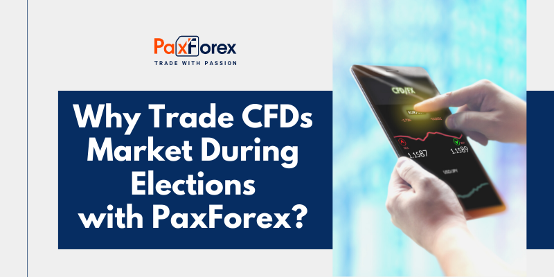 Why Trade CFDs Market During Elections with PaxForex