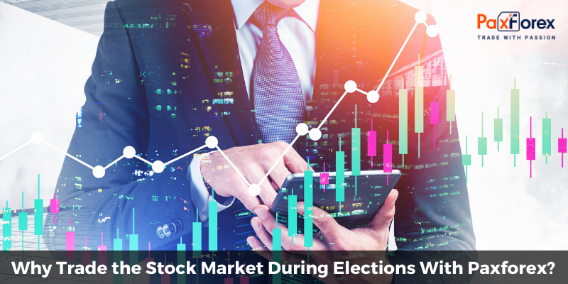 Why Trade the Stock Market During Elections With Paxforex?